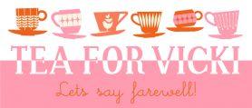 Tea for Vicki